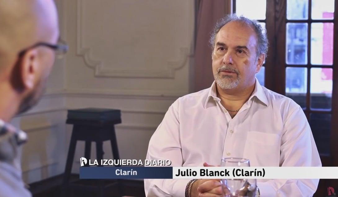 Fernando Rosso entrevista al editor jefe de Clarín, Julio Blanck, para La Izquierda Diario.