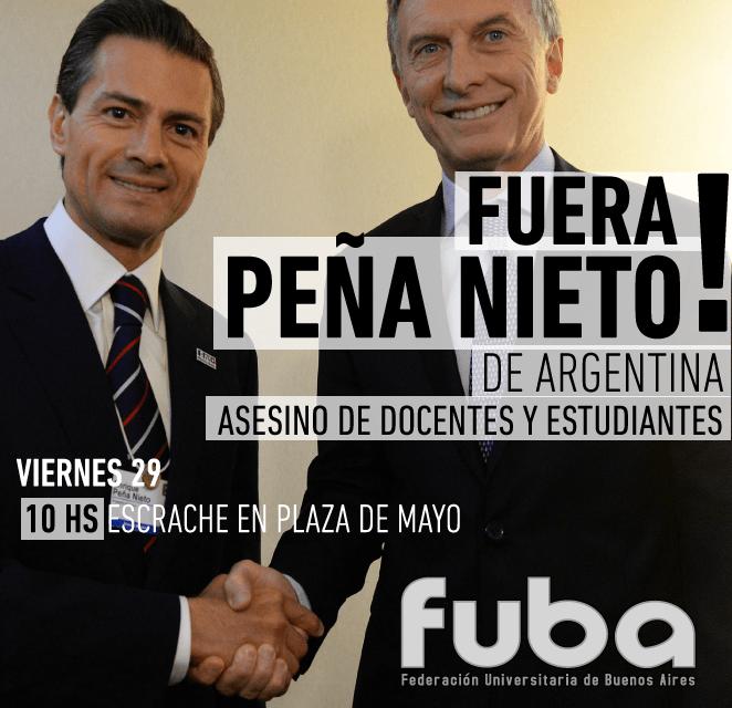 Afiche de la convocatoria de la FUBA al escrache contra Peña Nieto.